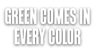 Green comes in evey color.